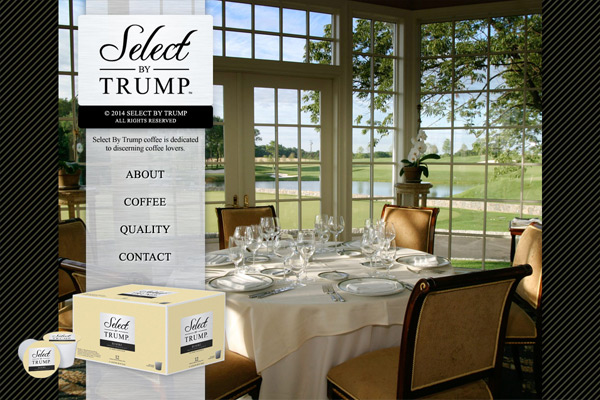 Complete design and development (HTML, CSS, Javascript) of official website for Select By Trump, Donald Trump's line of gourmet coffees. Includes homepage with animated slideshow and interactive coffee flavor interface.