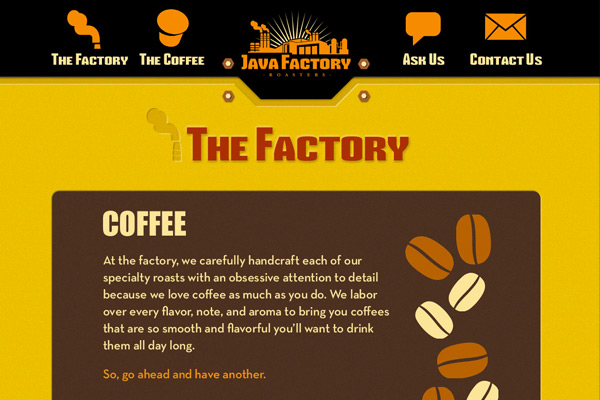Full website design and development (HTML, CSS, Javascript) for coffee product line, Java Factory Roasters. Includes animated slideshow, interactive flavor dashboard, and interactive Q&A section.