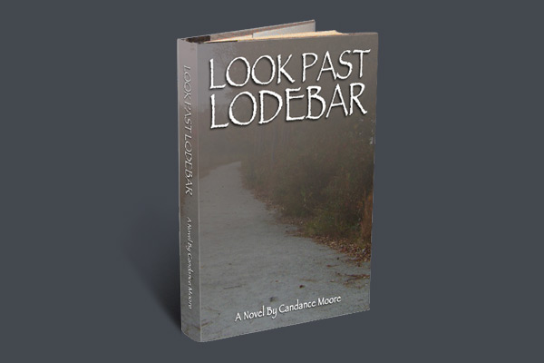 Design of front, back and inner flaps of dustcover book jacket for Look Past Lodebar (fiction novel) including pre-press work. Published by Zeloo Media and written by Candance Moore.